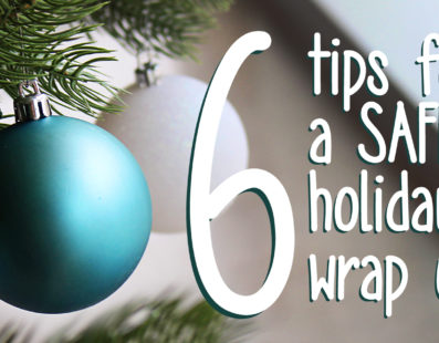 6 tips for a safe holiday wrap up